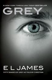 Grey – Fifty Shades of Grey as Told by Christian