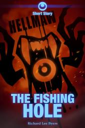 Hellmaw: The Fishing Hole: A TEGG Hellmaw Short Story