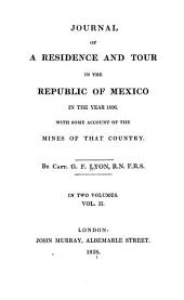 Journal of a Residence and Tour in the Republic of Mexico in the Year 1826: With Some Account of the Mines of that Country, Volume 2