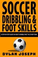 Soccer Dribbling and Foot Skills