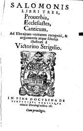 Salomonis Libri Tres, Proverbia, Ecclesiastes, Canticum