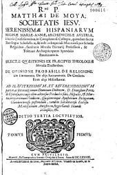 Rmi. P. Matthaei de Moya... Selectae Quaestiones ex principuis theologiae moralis tractatibus...