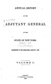 Annual Report of the Adjutant-General of the State of New York: Volume 1