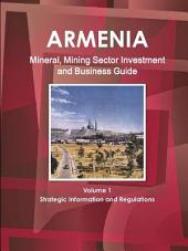 Armenia Mineral & Mining Sector Investment and Business Guide