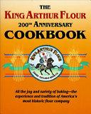 The King Arthur Flour 200th Anniversary Cookbook Book PDF