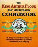The King Arthur Flour 200th Anniversary Cookbook Book