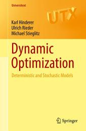 Dynamic Optimization: Deterministic and Stochastic Models