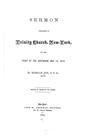 Sermon Preached in Trinity Church  New York  on the Feast of the Ascension  May 14  1874