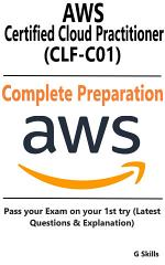 AWS Certified Cloud Practitioner (CLF-C01) - Full Preparation
