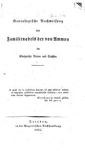 Genealogische Nachweisung des Familienadels der von Ammon im Königreiche Baiern und Sachsen