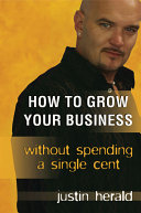 How to Grow Your Business Without Spending a Single Cent PDF