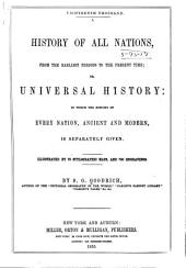 A History of All Nations: From the Earliest Periods to the Present Time; Or, Universal History: in which the History of Every Nation, Ancient and Modern, is Seperately Given. Illustrated by 70 Stylographic Maps, and 700 Engravings, Volume 1