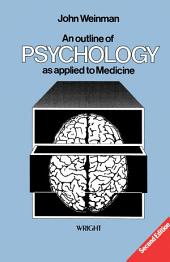 An Outline of Psychology as Applied to Medicine: Edition 2