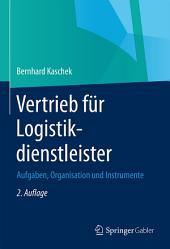 Vertrieb für Logistikdienstleister: Aufgaben, Organisation und Instrumente, Ausgabe 2