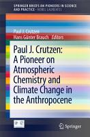 Paul J  Crutzen  A Pioneer on Atmospheric Chemistry and Climate Change in the Anthropocene PDF