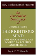 An Executive Summary Of Jonathan Haidt S  The Righteous Mind
