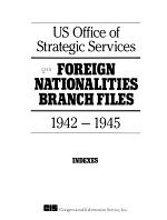 OSS Foreign Nationalities Branch Files, 1942-1945