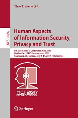 Human Aspects of Information Security  Privacy and Trust PDF