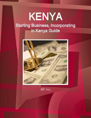 Kenya  Starting Business  Incorporating in Kenya Guide Volume 1 Strategic  Practical Information  Regulations