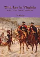 With Lee in Virginia A story of the American Civil War PDF
