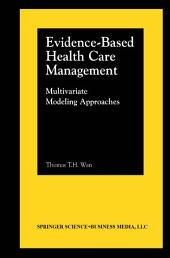 Evidence-Based Health Care Management: Multivariate Modeling Approaches