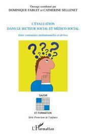 L'évaluation dans le secteur social et médico-social: Entres contraintes institutionnelles et dérives