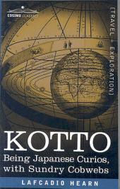 Kotto: Being Japanese Curios, with Sundry Cobwebs