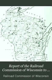 Report of the Railroad Commission of Wisconsin to the Legislature on water powers: made pursuant to chapter 755 of the laws of 1913