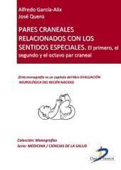 Pares craneales relacionados con los sentidos: el primero, el segundo y el octavo par craneal: Evaluación neurológica del recién nacido