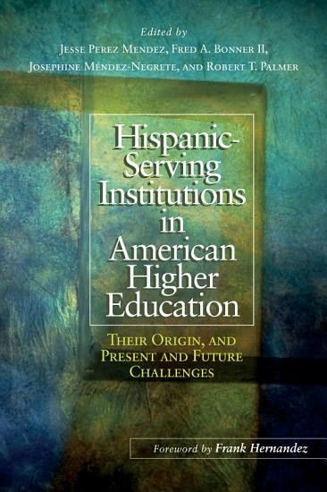 Hispanic Serving Institutions in American Higher Education PDF