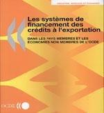 Les systèmes de financement des crédits à l'exportation dans les pays membres et non membres de l'OCDE Les systèmes de financement des crédits à l'exportation dans les pays Membres et les économies non membres de l'OCDE