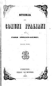 Storia dei comuni italiani: Volume 1
