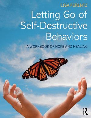 Letting Go of Self Destructive Behaviors