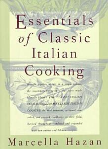 Essentials of Classic Italian Cooking