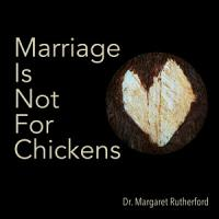 Marriage Is Not For Chickens PDF