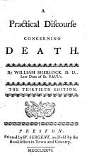 A Practical Discourse Concerning Death  By William Sherlock    The Thirtieth Edition PDF