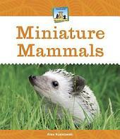 Miniature Mammals