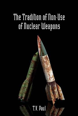 The Tradition of Non Use of Nuclear Weapons