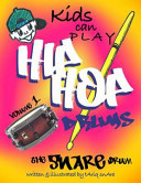 KIDS CAN PLAY HIP HOP DRUMS  Book Series PDF