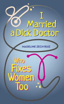 I Married a Dick Doctor Who Fixes Women Too