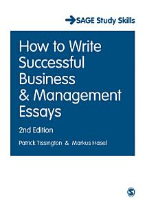 How to Write Successful Business and Management Essays PDF
