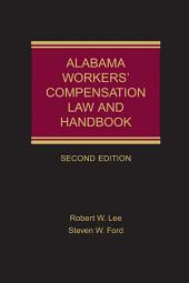Alabama Workers' Compensation Law and Handbook: Edition 2