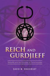 Reich and Gurdjieff: Sexuality and the Evolution of Consciousness