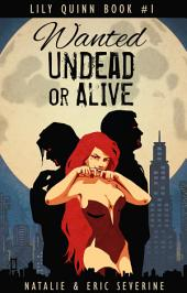 Lily Quinn #1: Wanted Undead or Alive