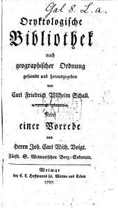 Oryktologische Bibliothek nach geographischer Ordnung ... Nebst einer Vorrede von I. C. W. Voigt