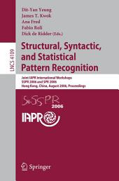 Structural, Syntactic, and Statistical Pattern Recognition: Joint IAPR International Workshops, SSPR 2006 and SPR 2006, Hong Kong, China, August 17-19, 2006, Proceedings