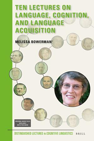 Ten Lectures on Language  Cognition  and Language Acquisition PDF