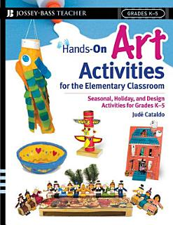 Hands On Art Activities for the Elementary Classroom Book