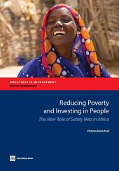 Reducing Poverty and Investing in People: The New Role of Safety Nets in Africa
