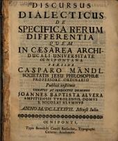 Discursus Dialecticus De Specifica Rerum Differentia